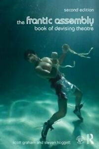 The-Frantic-Assembly-Book-of-Devising-Theatre-by-Scott-Graham-9781138777019