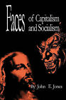 Faces of Capitalism and Socialism by John E. Jones (Paperback, 2010)