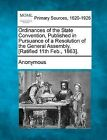 Ordinances of the State Convention, Published in Pursuance of a Resolution of the General Assembly, [Ratified 11th Feb., 1863]. by Gale, Making of Modern Law (Paperback / softback, 2012)