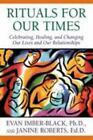 The Master Work Ser.: Rituals for Our Times : Celebrating, Healing, and Changing Our Lives and Our Relationships by Janine Roberts and Evan Imber-Black (1998, Trade Paperback)