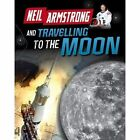 Neil Armstrong and Getting to the Moon by Ben Hubbard (Paperback, 2016)