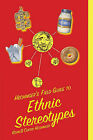 Hechinger's Field Guide to Ethnic Stereotypes by Kevin Hechinger, Curtis Hechinger (Paperback / softback, 2009)