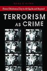Terrorism As Crime: From Oklahoma City to Al-Qaeda and Beyond by Mark S. Hamm (Paperback, 2007)