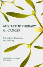 Mistletoe Therapy for Cancer: Prevention, Treatment, and Healing by Gert Bohm and Dr. Johannes Wilkens (2010, Paperback)