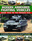 Modern Armoured Fighting Vehicles: From 1946 to the Present Day - An Illustrated A-Z Guide to AFVs of the World, Featuring 76 Vehicles and Over 330 Stunning Photographs by Jack Livesey (Paperback, 2008)