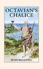 Octavian's Chalice by Peter Breakwell (Paperback, 2004)