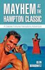 Mayhem at The Hampton Classic a Gabriel Fortuna Hamptons Adventure Glen Berkowi