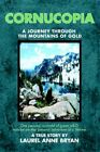 Cornucopia a Journey Through The Mountains of Gold 9780595384808 Bryan Book