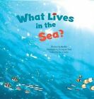 What Lives in the Sea?: Marine Life by Bo Rin (Hardback, 2015)