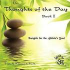 Thoughts of the Day: Book II: Insights for the Athlete's Soul by Tim N Kremer M a (Paperback / softback, 2011)