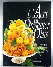 """LIVRE CUISINE FRANCAISE """"L'ART DE PRESENTER LES PLATS"""" ROBERT HABSCH"""
