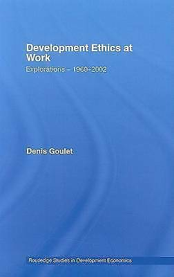 Development Ethics at Work: Explorations – 1960-2002 (Routledge Studies in Deve