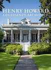 Henry Howard: Louisiana's Architect by Victor McGee, Robert Brantley (Hardback, 2015)