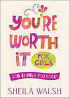 You're Worth it for Girls: God Thinks You Rock! by Sheila Walsh (Paperback, 2016)