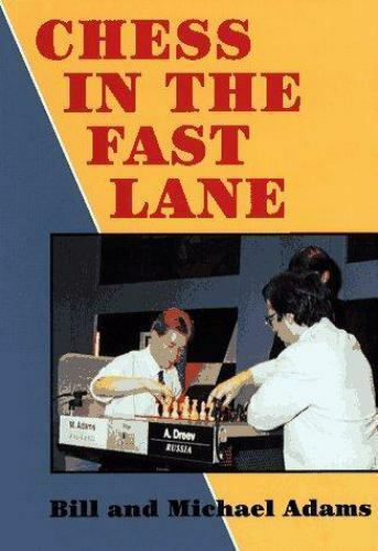 Chess in the Fast Lane  Adams, Bill  Acceptable  Book  0 Paperback