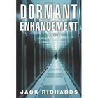 Dormant Enhancement 9781450246958 by Jack Richards Paperback