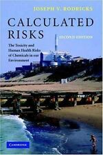 Calculated Risks: The Toxicity and Human Health Risks of Chemicals in our Enviro