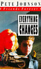 Everything Changes by Pete Johnson (Paperback, 1992)