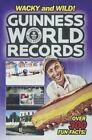 Guinness World Records: Wacky and Wild! by Calista Brill (Hardback, 2016)