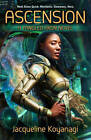 Ascension: A Tangled Axon Novel by Jacqueline Koyanagi (Paperback, 2013)