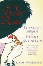 War Paint: Elizabeth Arden and Helena Rubinstein: Their Lives, Their Times,...
