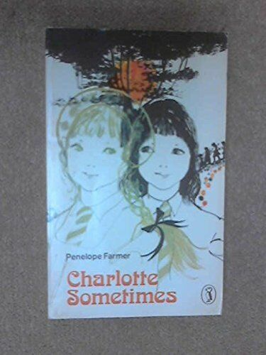 Charlotte Sometimes by Penelope Farmer B003J7XLIE The Cheap Fast Free Post