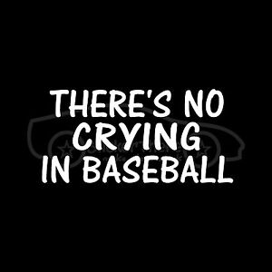 THERE-039-S-NO-CRYING-IN-BASEBALL-Sticker-Movie-Quote-Softball-League-Girls-Funny