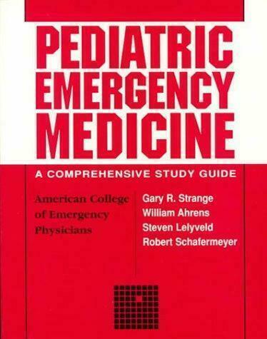 Pediatric Emergency Medicine : A Comprehensive Study Guide