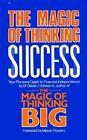 The Magic of Thinking Success by David J. Schwartz (Paperback, 1988)