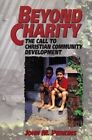 Beyond Charity: The Call to Christian Community Development by John Perkins (Paperback, 1993)