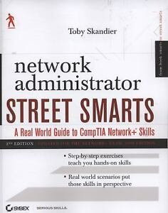 Network Administrator Street Smarts: A Real World Guide To Comptia Network+ Skil Facile à Lubrifier