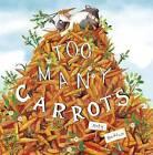 Too Many Carrots by Katy Hudson (Paperback, 2016)
