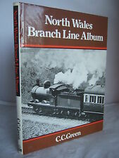 North Wales Branch Line Album by C C Green HB DJ Illustrated 1996