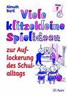Viele klitzekleine Spielideen 1. Zur Auflockerung des Schulalltags von Almuth Bartl (2016, Geheftet)