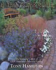 A Year at Barnsdale: The Inspiring Legacy of Geoff Hamilton's Beautiful Garden by Tony Hamilton (Hardback, 2002)