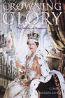 Crowning Glory: The Merits of Monarchy by Charles Neilson Gattey (Hardback, 2002)