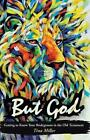 But God: Getting to Know Your Bridegroom in the Old Testament by Tina Miller (Paperback / softback, 2013)