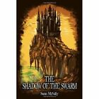 The Shadow of the Swarm: Book 2 by Susan McNally (Paperback, 2014)