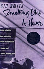 Something Like a House by Sid Smith (Paperback, 2002)