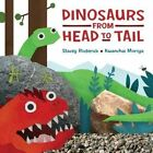 Dinosaurs from Head to Tail by Stacey Roderick, Moriya Kwanchai (Hardback, 2015)