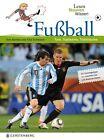 Lesen - Staunen - Wissen. Fußball von Tina Schlosser und Tom Bartels (2012, Gebundene Ausgabe)