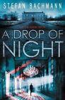 A Drop of Night by Stefan Bachmann (Hardback, 2016)