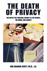The Death of Privacy: The Battle for Personal Privacy in the Courts, the Media, and Society by Gini Gramam Scott (Paperback / softback, 2008)
