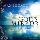 God's Mirror : A Modern Parable by Max Lucado (2005, CD / Hardcover)