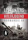 Les Panzers de la Hitlerjugend: Normandie 44 by Norbert Szamveber (Hardback, 2016)
