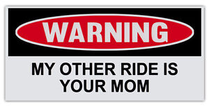 """My Other Ride Is Your Mom 6 """" By Selbstlos Lustige Warnung Autoaufkleber Aufkleber"""
