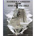 Harrier Carriers: v. 1: HMS  Invincible by Neil McCart (Hardback, 2004)