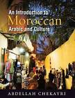 An Introduction to Moroccan Arabic and Culture: Arabic and Culture by Abdellah Chekayri (Paperback, 2011)