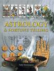 Astrology and Fortune Telling: Including Tarot, Palmistry, I Ching  and Dream Interpretation by Sally Morningstar (Paperback, 2011)