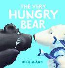 The Very Hungry Bear by Nick Bland (Hardback, 2012)